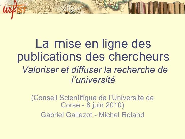 La m ise en ligne des publications des chercheurs   Valoriser et diffuser la recherche de l'université (Conseil Scientifiq...