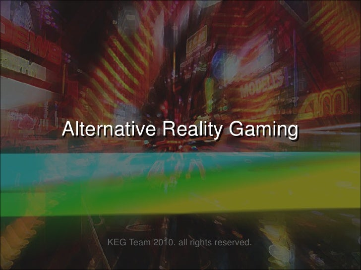 Alternative Reality Gaming<br />