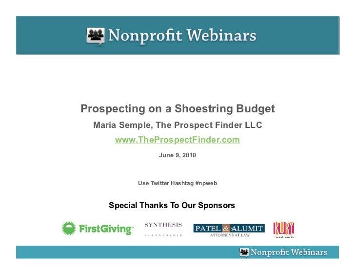 Prospecting on a Shoestring Budget   Maria Semple, The Prospect Finder LLC       www.TheProspectFinder.com                ...