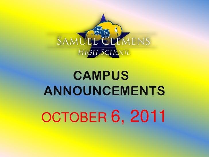 CAMPUS ANNOUNCEMENTS<br />OCTOBER 6, 2011<br />