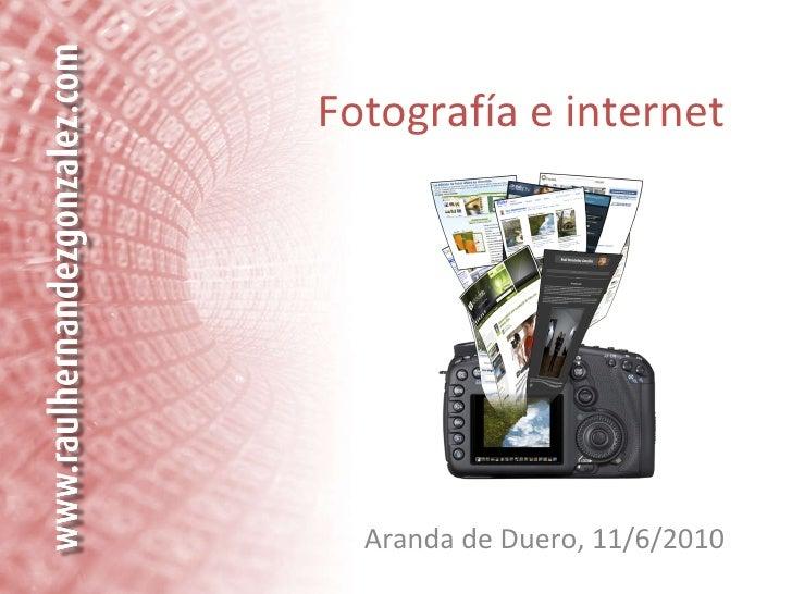 Fotografía e internet Aranda de Duero, 11/6/2010
