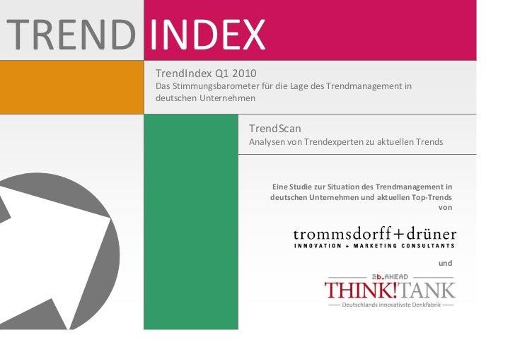 TRENDINDEX      TrendIndex Q12010      DasStimmungsbarometerfürdieLagedesTrendmanagementin      deutschenUnte...