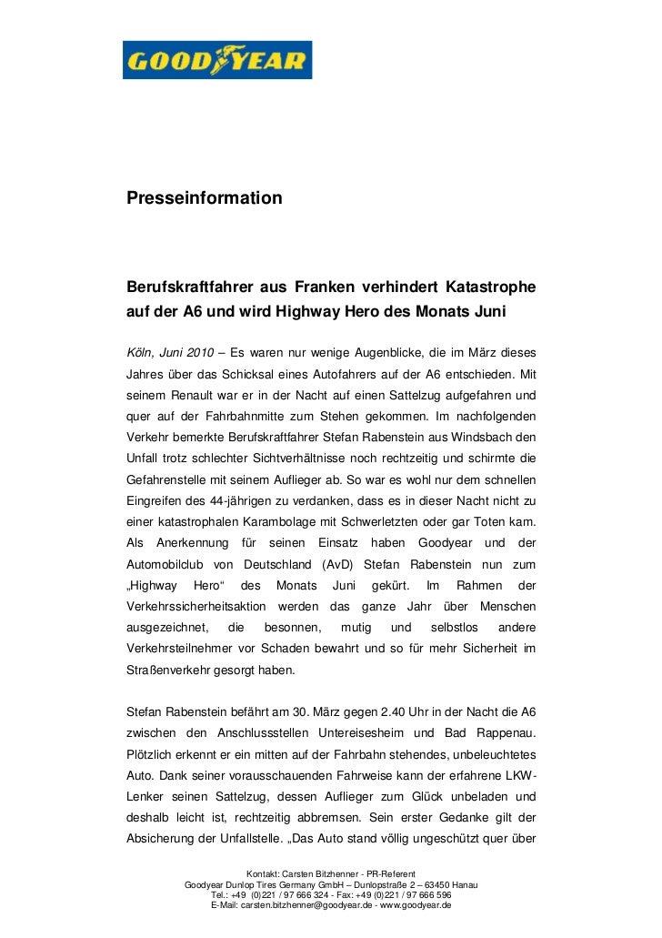 PresseinformationBerufskraftfahrer aus Franken verhindert Katastropheauf der A6 und wird Highway Hero des Monats JuniKöln,...