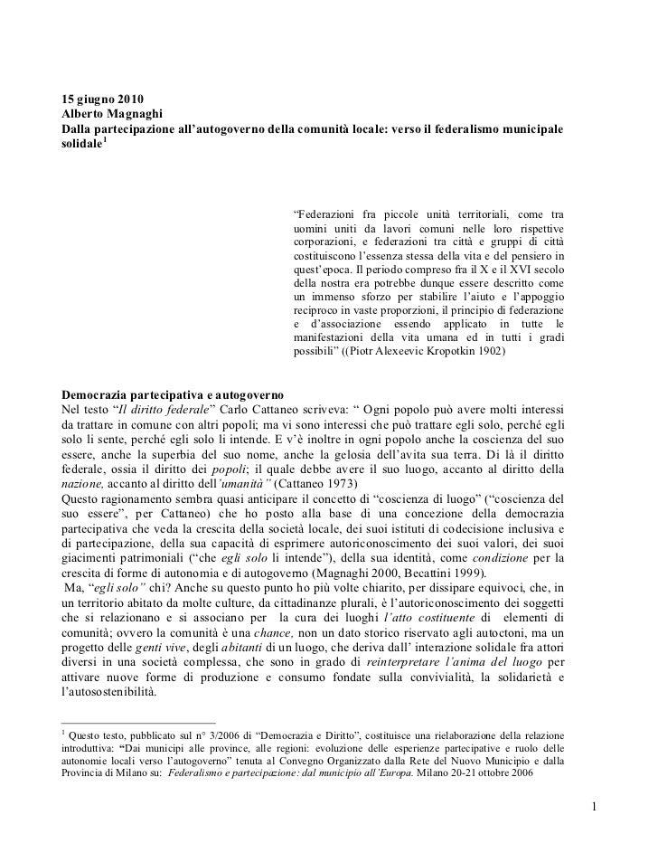 15 giugno 2010Alberto MagnaghiDalla partecipazione all'autogoverno della comunità locale: verso il federalismo municipales...