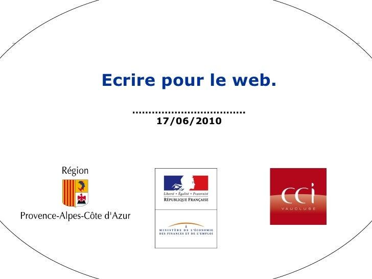 Ecrire pour le web. …………………………… .. 17/06/2010