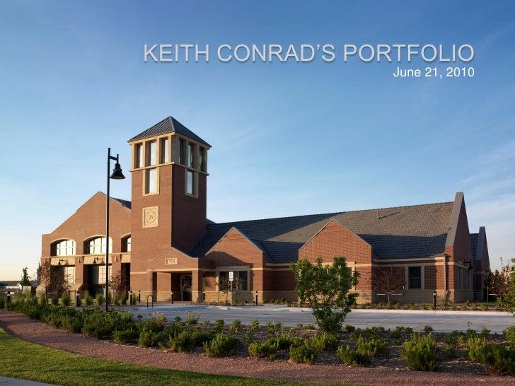 KEITH CONRAD'S PORTFOLIO                   June 21, 2010