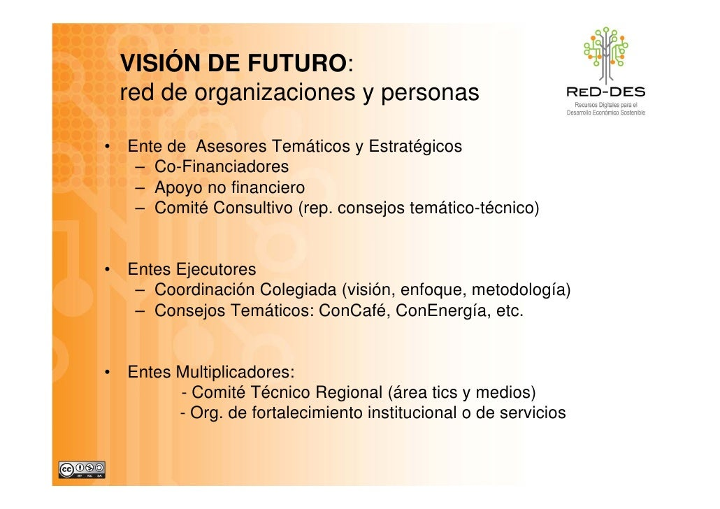 VISIÓN DE FUTURO:     red de organizaciones y personas  •   Ente de Asesores Temáticos y Estratégicos      – Co-Financiado...