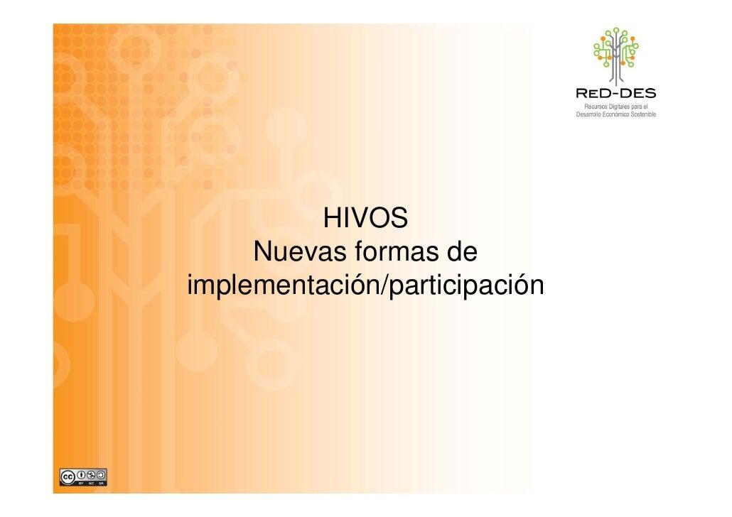 HIVOS      Nuevas formas de implementación/participación