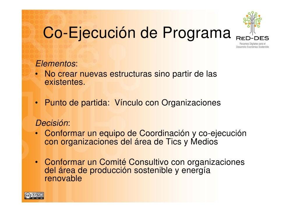 Co-Ejecución de Programa Elementos: • No crear nuevas estructuras sino partir de las   existentes.   existentes  • Punto d...