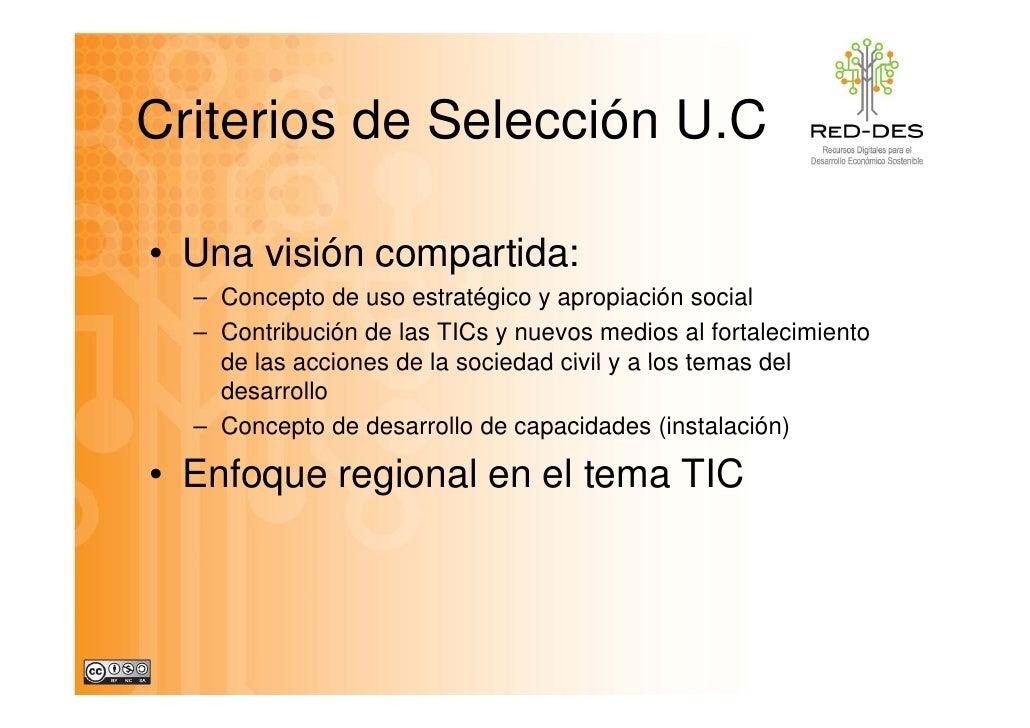 Criterios de Selección U C                        U.C  • Una visión compartida:   – Concepto de uso estratégico y apropiac...