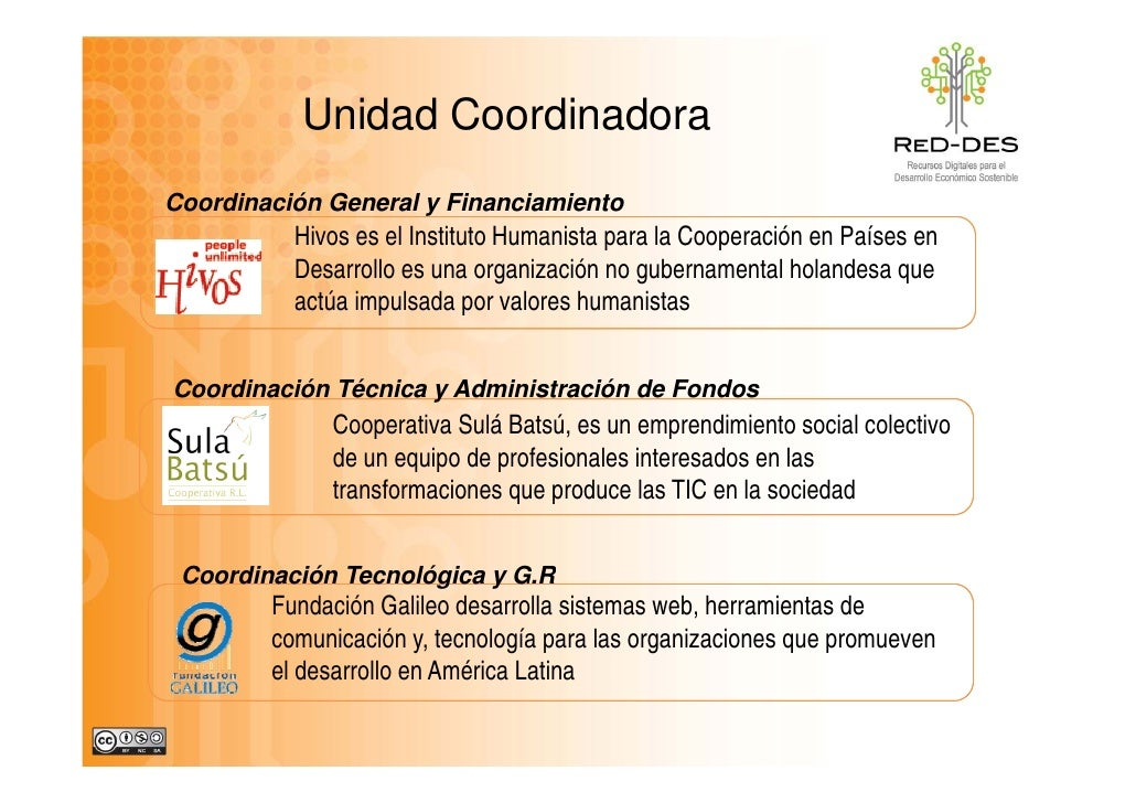Unidad Coordinadora Coordinación General y Financiamiento           Hivos es el Instituto Humanista para la Cooperación en...