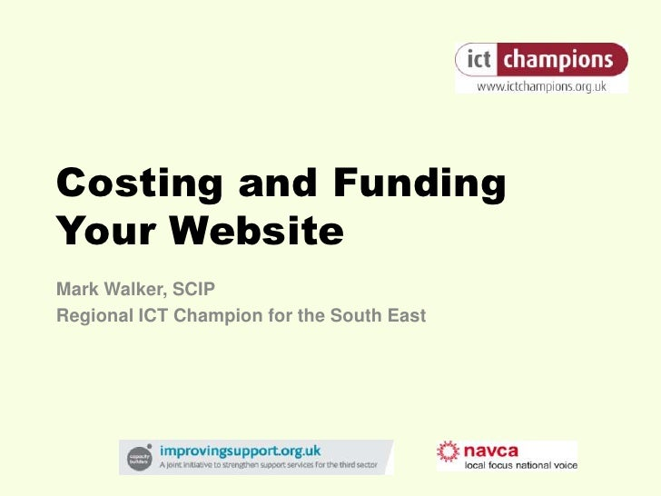 Costing and Funding Your Website Mark Walker, SCIP Regional ICT Champion for the South East