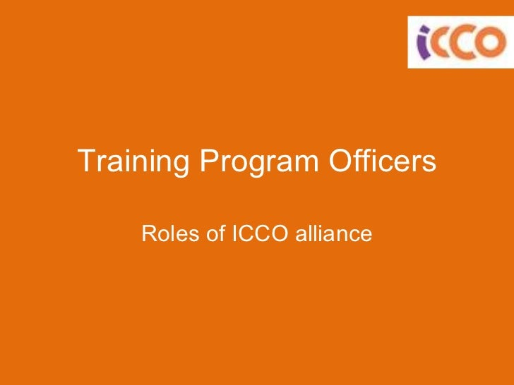 Training Program Officers Roles of ICCO alliance