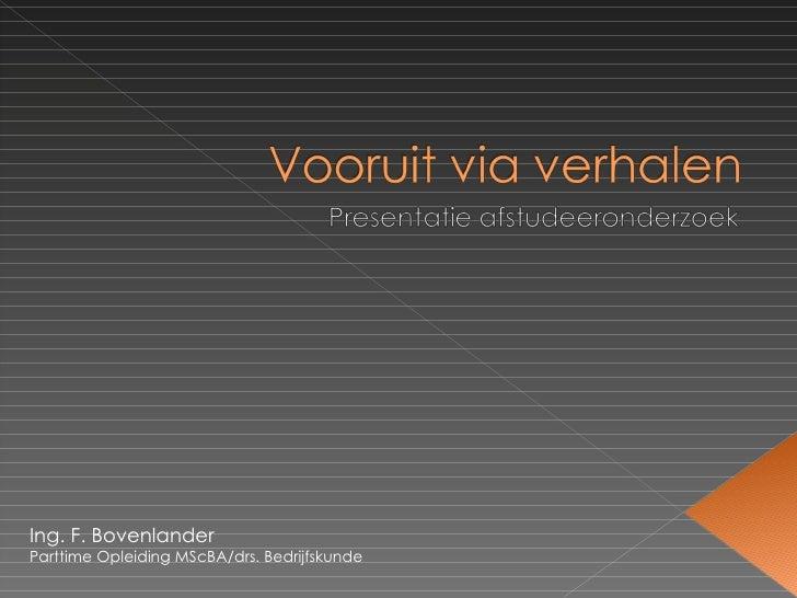 Ing. F. Bovenlander Parttime Opleiding MScBA/drs. Bedrijfskunde