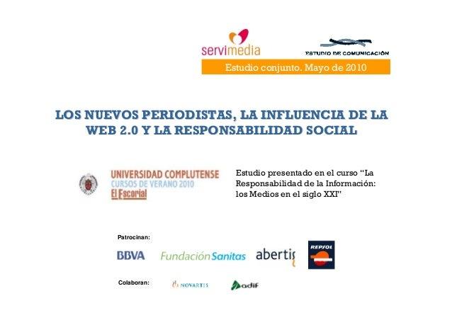 LOS NUEVOS PERIODISTAS, LA INFLUENCIA DE LALOS NUEVOS PERIODISTAS, LA INFLUENCIA DE LA WEB 2.0 Y LA RESPONSABILIDAD SOCIAL...