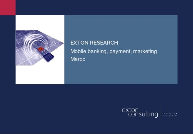 EXTON RESEARCH Mobile banking, payment, marketing Maroc