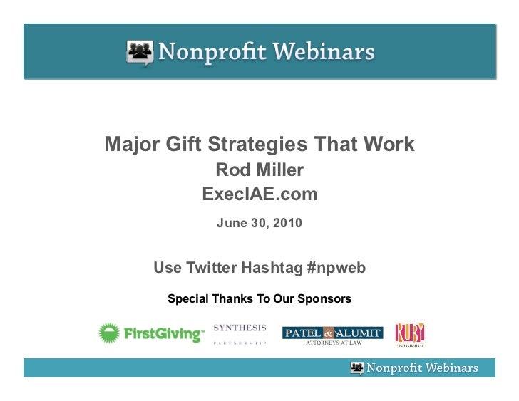 Major Gift Strategies That Work             Rod Miller            ExecIAE.com               June 30, 2010       Use Twitte...
