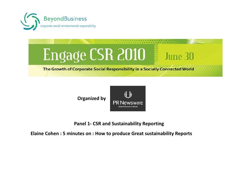 Organizedby                       Panel1‐ CSRandSustainabilityReporting ElaineCohen:5minuteson:Howtoproduce...