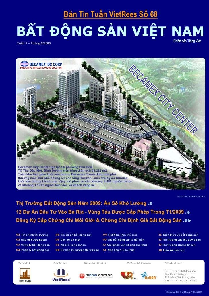 Bản Tin Tuần VietRees Số 68     BẤT ĐỘNG SẢN VIỆT NAM    Tuần 1 – Tháng 2/2009            Becamex City Center tọa lạc tại ...