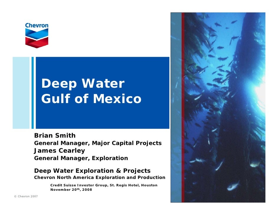 Deep Water                  Gulf of Mexico             Brian Smith            General Manager, Major Capital Projects     ...