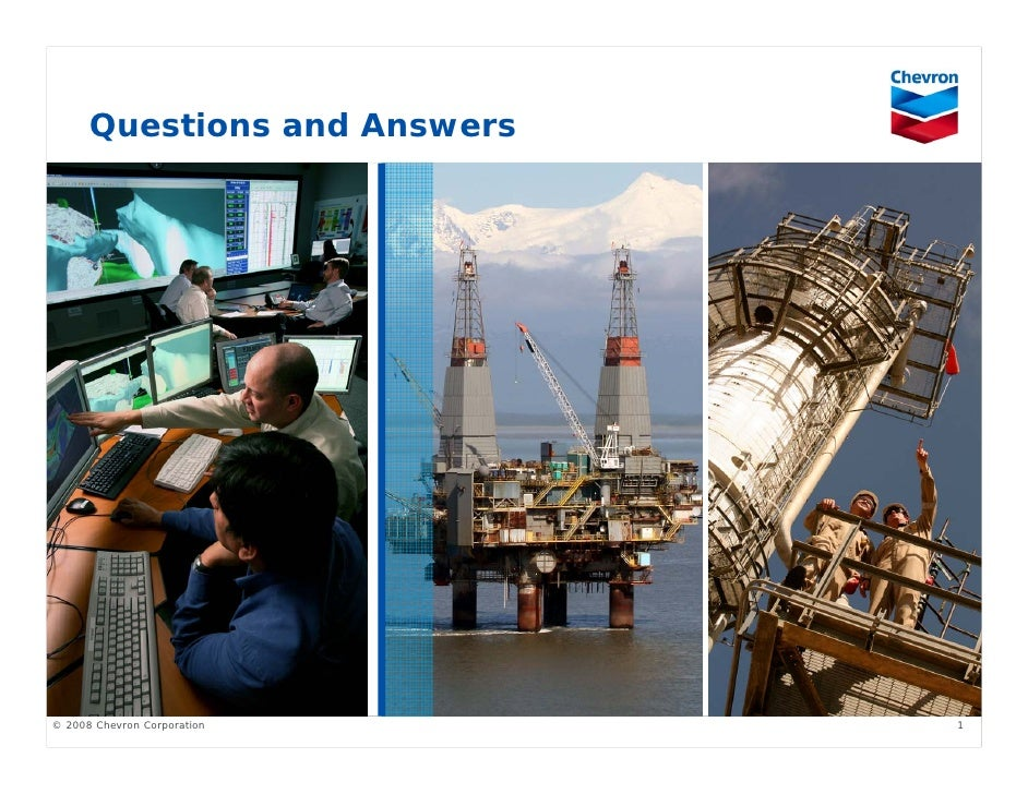 Questions and Answers                                   1 © 2008 Chevron Corporation
