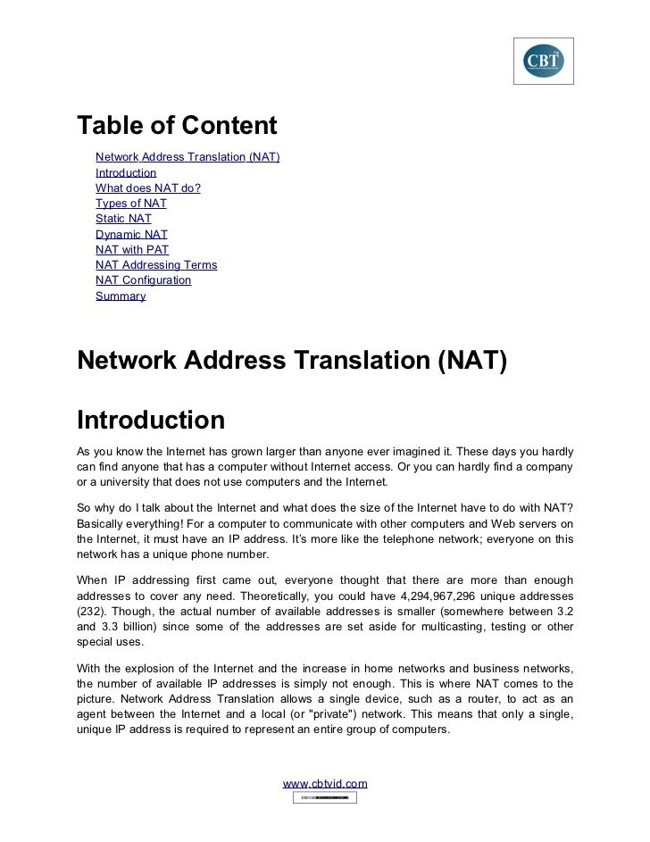nat network address translation essay Nat essay - network address translation (nat) is a standard used to allow multiple pcs on a private network to share a single, globally routable ipv4 address nat enables a user to have a large set of addresses internally and usually one address externally.