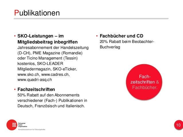 • Fachbücher und CD 20% Rabatt beim Beobachter- Buchverlag Publikationen • SKO-Leistungen – im Mitgliedsbeitrag inbegriffe...