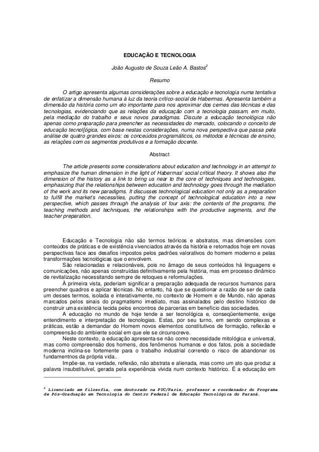 EDUCAÇÃO E TECNOLOGIA João Augusto de Souza Leão A. Bastos  2  Resumo O artigo apresenta algumas considerações sobre a edu...
