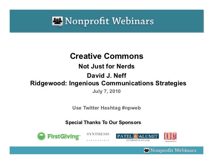 Creative Commons               Not Just for Nerds                 David J. Neff Ridgewood: Ingenious Communications Strate...