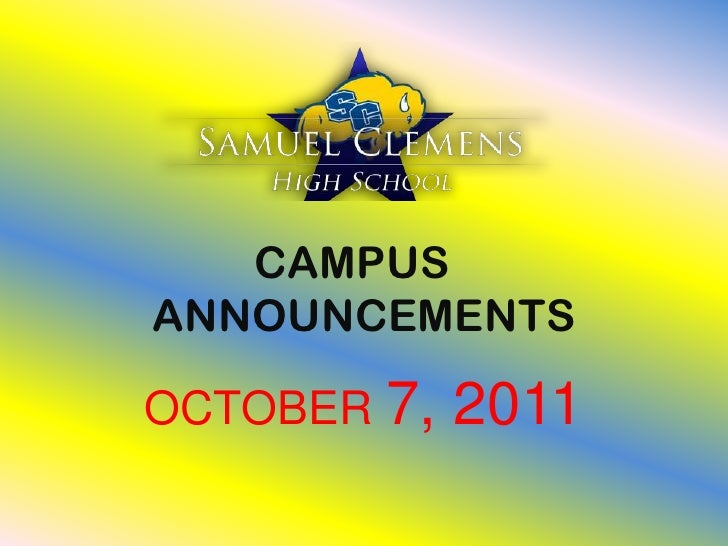 CAMPUS	 ANNOUNCEMENTS<br />OCTOBER 7, 2011<br />