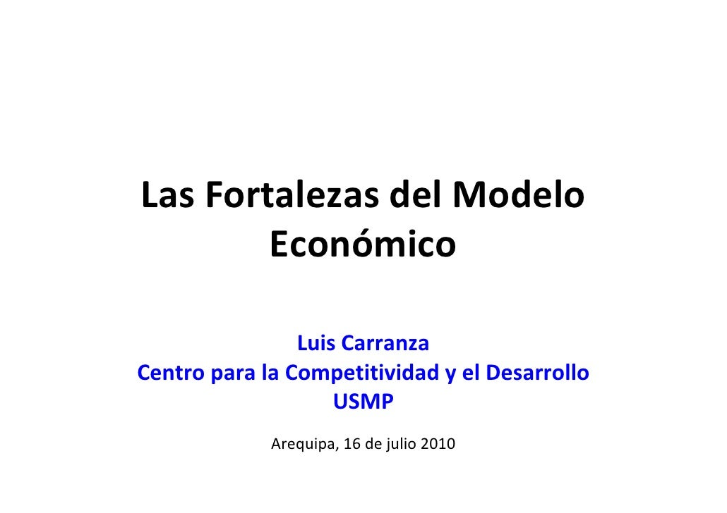 Fortalezas del Modelo Económico  Por Luis Carranza