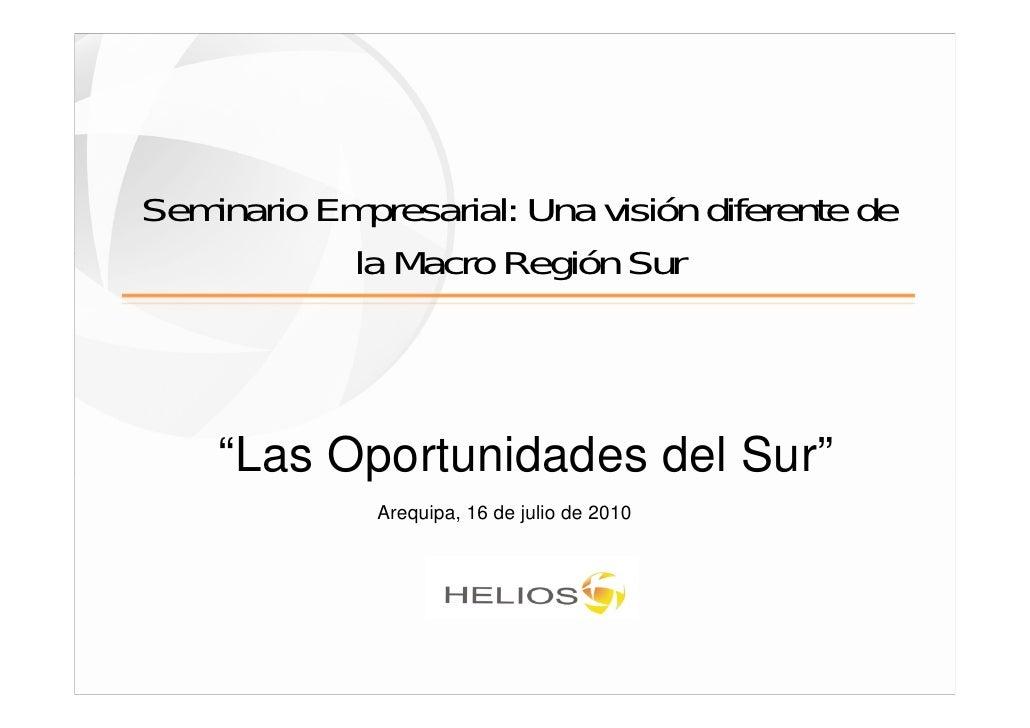 """Seminario Empresarial: Una visión diferente de             la Macro Región Sur        """"Las Oportunidades del Sur""""         ..."""