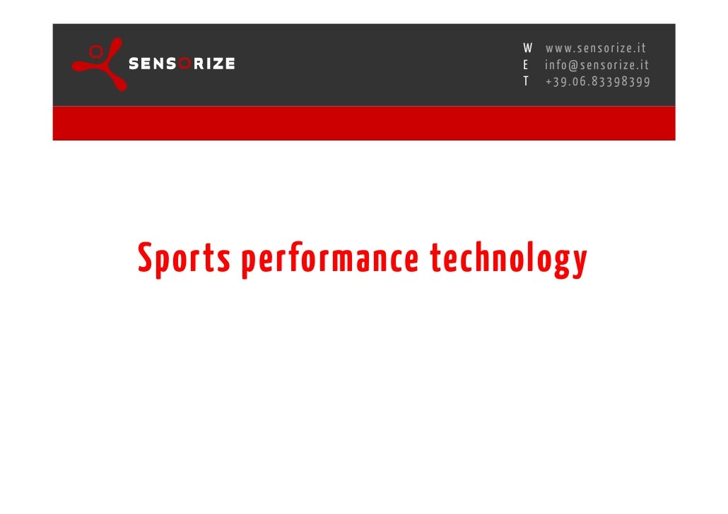 Performance Technology: Sensorize Wireless Technology For Assessing Performance In