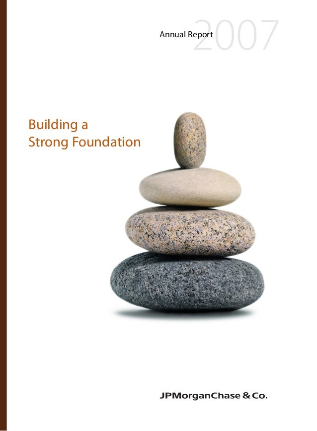 Building a Strong Foundation 2007Annual Report