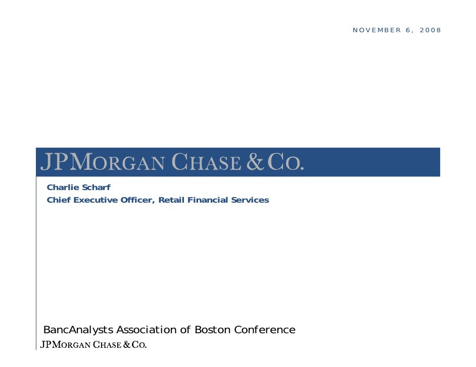 NOVEMBER 6, 2008     Charlie Scharf Chief Executive Officer, Retail Financial Services     BancAnalysts Association of Bos...