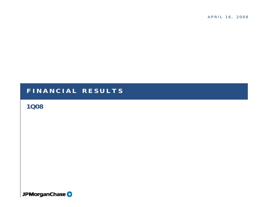 APRIL 16, 2008     FINANCIAL RESULTS  1Q08