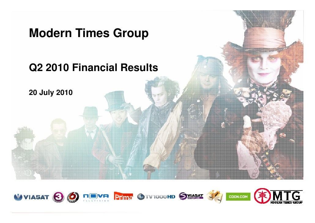 Modern Times Group      Q2 2010 Financial Results      20 July 2010     Modern Times Group MTG AB Nasdaq OMX Stockholm : M...