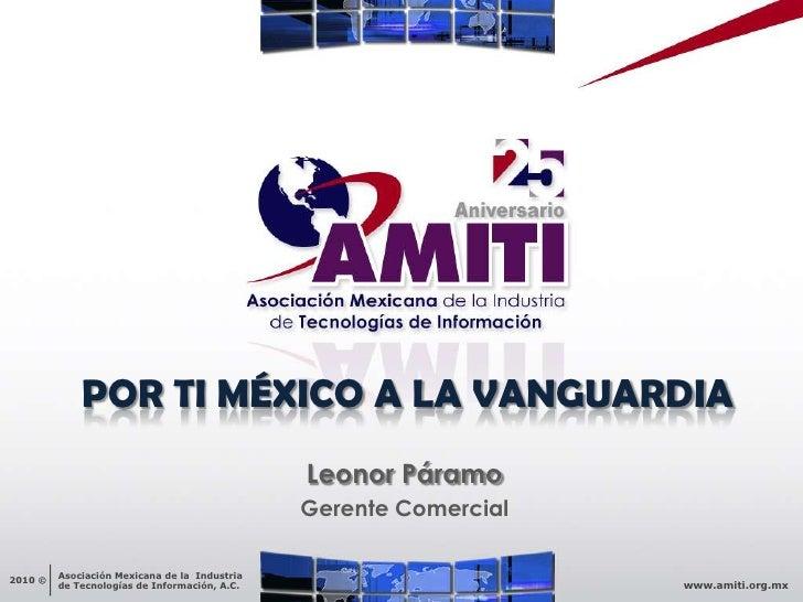 POR TI MÉXICO A LA VANGUARDIA<br />Leonor Páramo<br />Gerente Comercial<br />