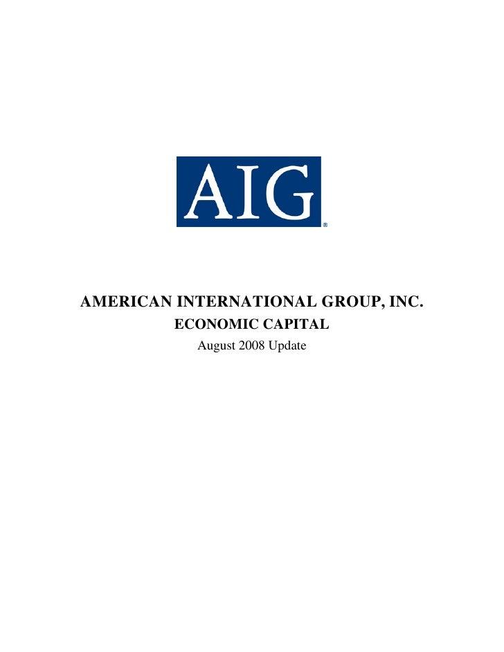 AMERICAN INTERNATIONAL GROUP, INC.          ECONOMIC CAPITAL            August 2008 Update