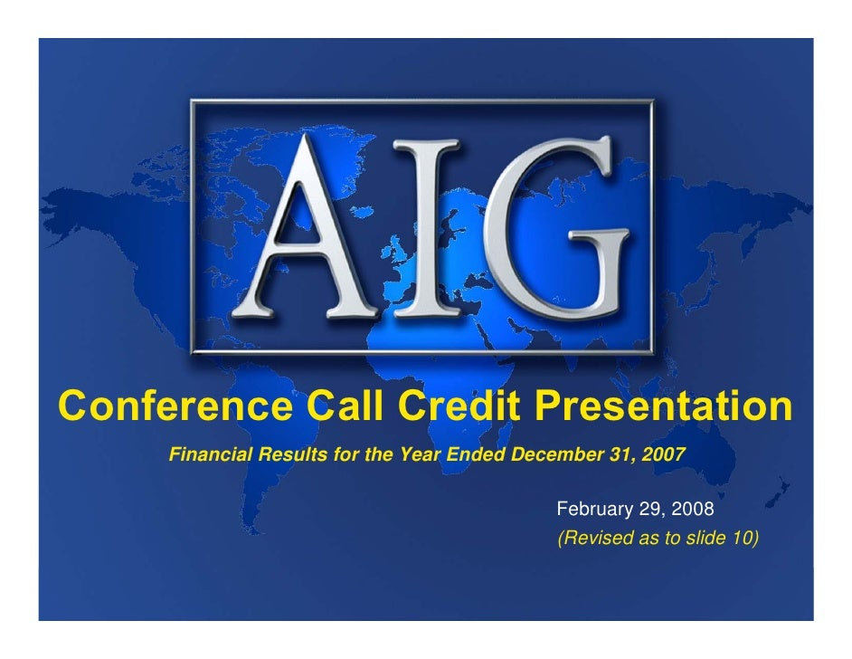 Conference Call Credit Presentation      Financial Results for the Year Ended December 31, 2007                           ...