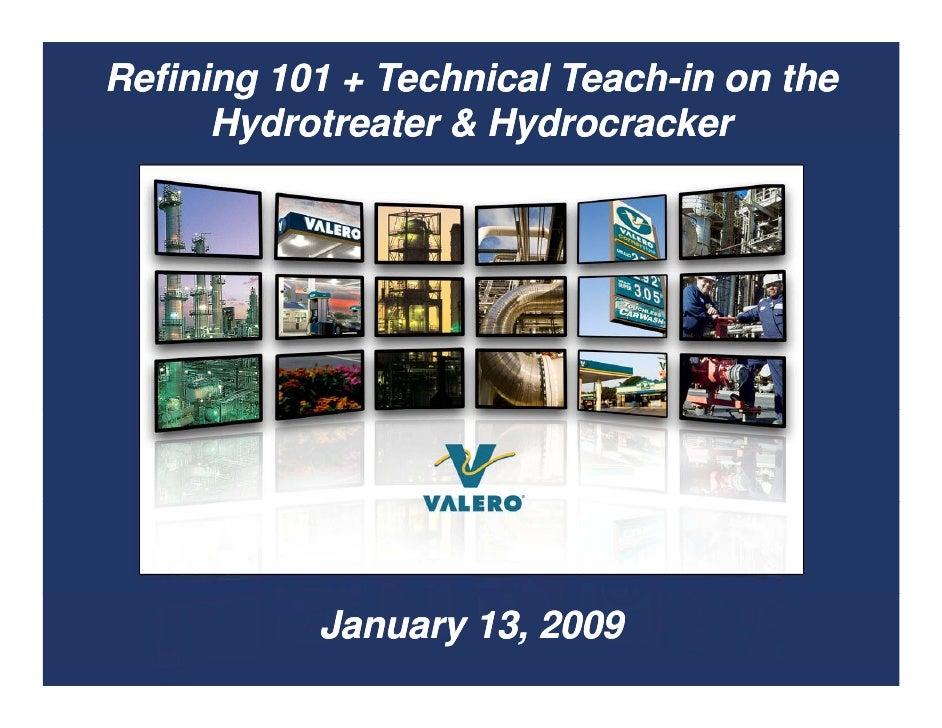 Refining 101 + Technical Teach-in on the                          Teach-       Hydrotreater & Hydrocracker                ...