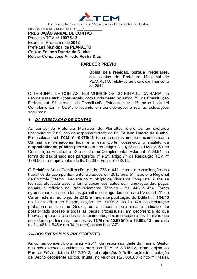 PUBLICADO EM RESUMO NO DOE DE ____/____/________  PRESTAÇÃO ANUAL DE CONTAS Processo TCM nº 10075-13 Exercício Financeiro ...