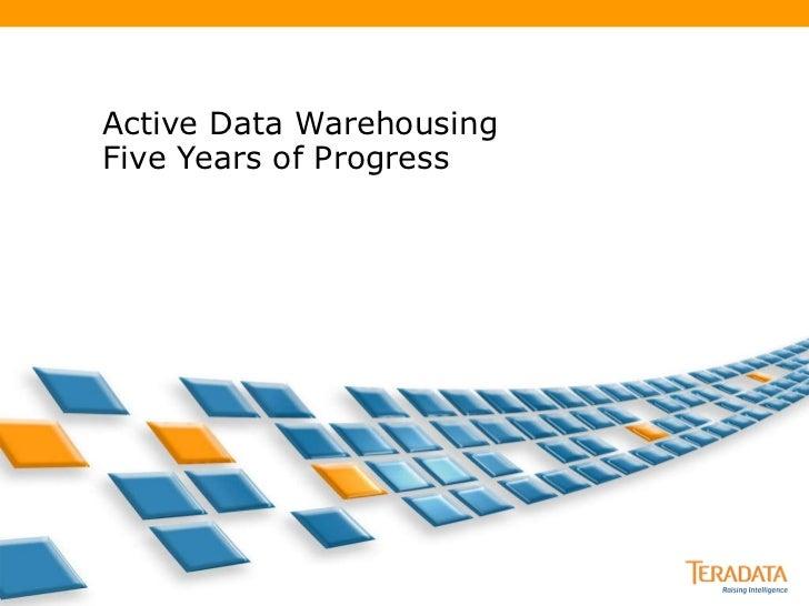 5 Years of Progress in Active Data Warehousing