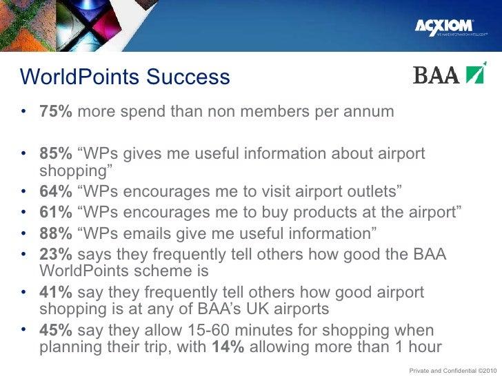 "WorldPoints Success <ul><li>75%  more spend than non members per annum </li></ul><ul><li>85%  ""WPs gives me useful informa..."