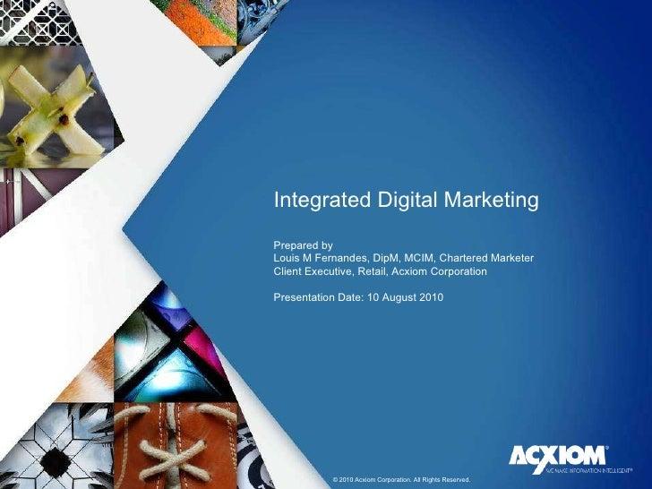 The global interactive marketing services company www.facebook.com/ACXIOMcorp www.twitter.com/ACXIOM www.linkedin.com/comp...