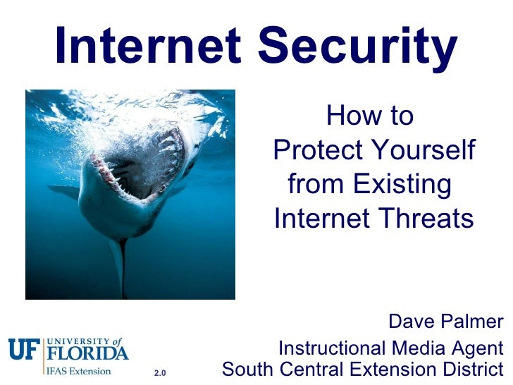 Internet Security Dave Palmer Instructional Media Agent South Central Extension District How to  Protect Yourself from Exi...