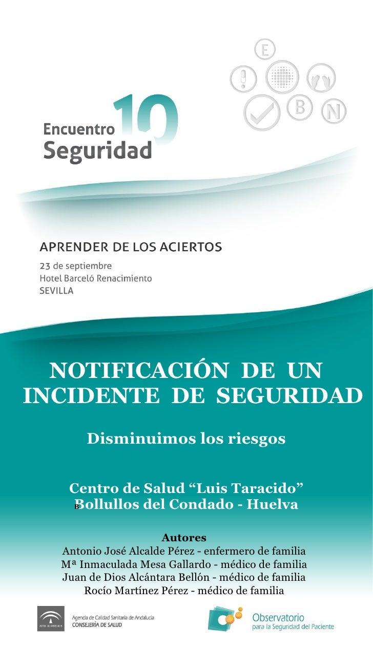 """NOTIFICACIÓN  DE  UN INCIDENTE  DE  SEGURIDAD Disminuimos los riesgos Centro de Salud """"Luis Taracido"""" Bollullos del Condad..."""