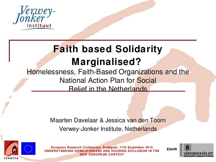 Faith based Solidarity             Marginalised?Homelessness, Faith-Based Organizations and the        National Action Pla...