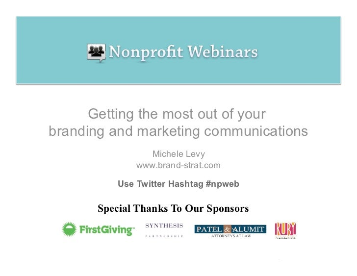 Getting the most out of your branding and marketing communications                Michele Levy              www.brand-stra...