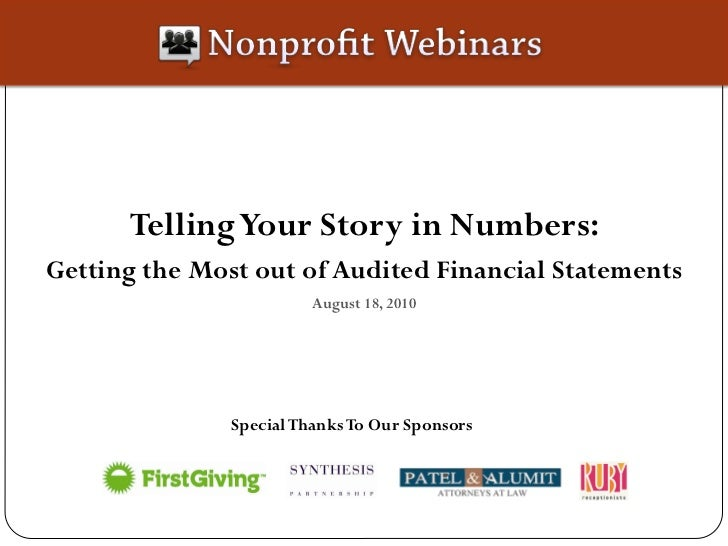 Telling Your Story in Numbers: Getting the Most out of Audited Financial Statements                          August 18, 20...
